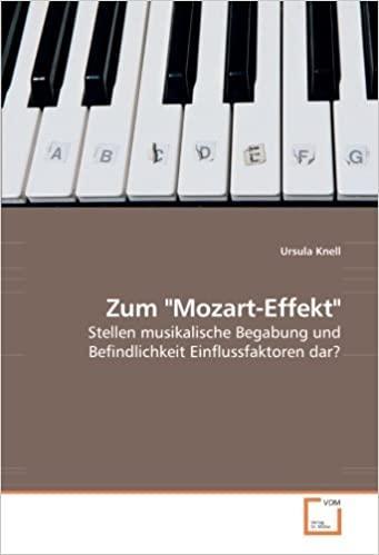 Buchempfehlung - Zum Mozart-Effekt - Stellen musikalische Begabung und Befindlichkeit Einflussfaktoren dar?